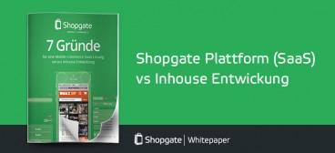 Shopgate Plattform (SaaS) vs Inhouse Entwickung