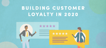 How to Build Customer Loyalty in 2020